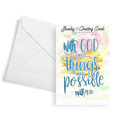 """With God, All Things Are Possible"" - Matthew 19:26 