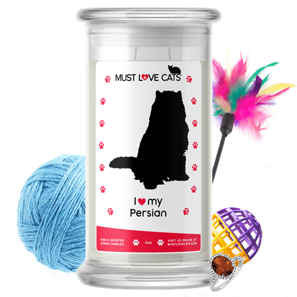 I Love My Persian | Must Love Cats® Candle-Must Love Cats® Candle-The Official Website of Jewelry Candles - Find Jewelry In Candles!