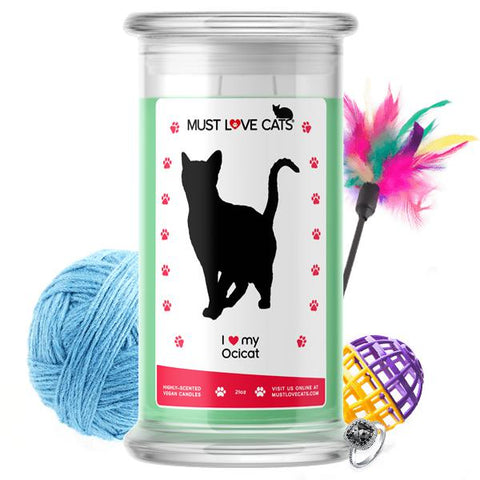 I Love My Ocicat | Must Love Cats® Candle-Must Love Cats® Candle-The Official Website of Jewelry Candles - Find Jewelry In Candles!