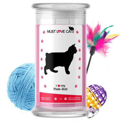 I Love My Pixie-Bob | Must Love Cats® Candle-Must Love Cats® Candle-The Official Website of Jewelry Candles - Find Jewelry In Candles!