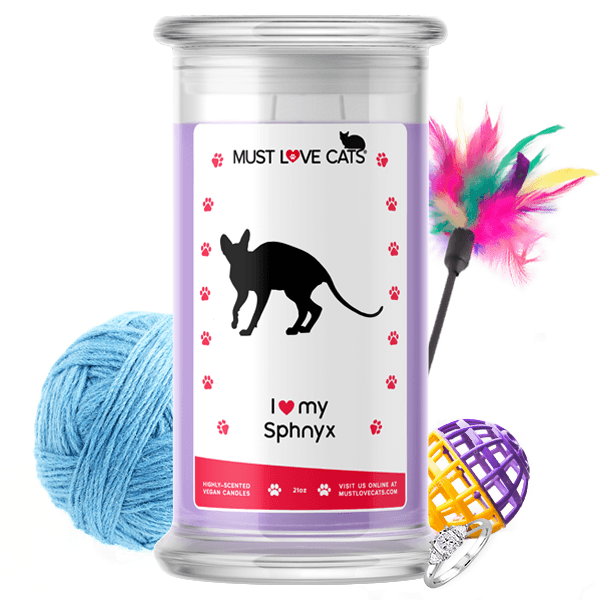 I Love My Sphnyx | Must Love Cats® Candle-Must Love Cats® Candle-The Official Website of Jewelry Candles - Find Jewelry In Candles!