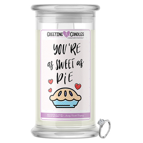 You're As Sweet As Pie Jewelry Greeting Candle