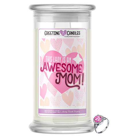 This Lady Is An Awesome Mom! Jewelry Greeting Candle®