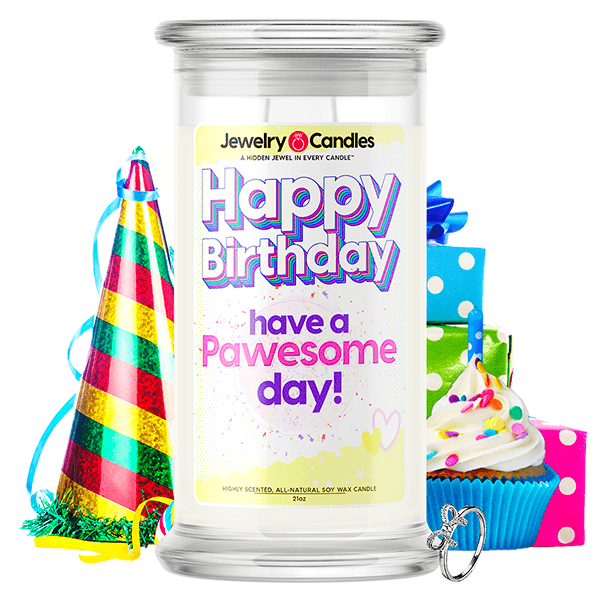 Happy Birthday have a Pawesome Day! Happy Birthday Jewelry Candle