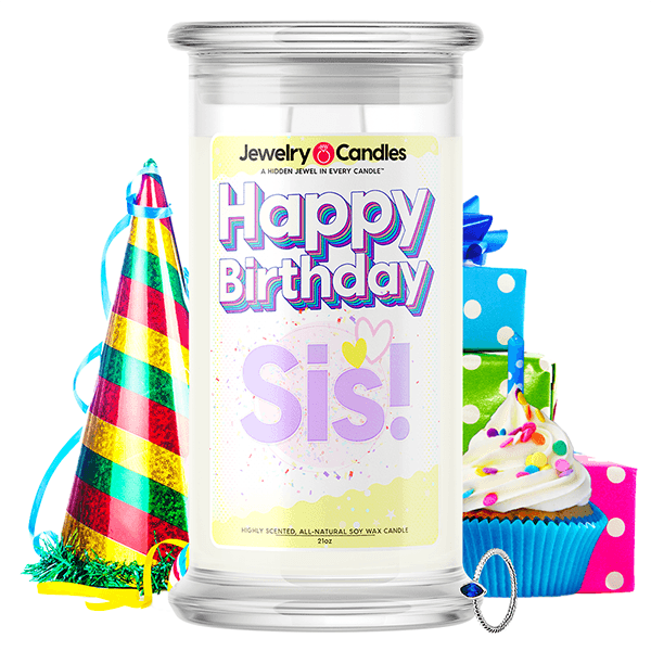 Happy Birthday Sis! Happy Birthday Jewelry Candle