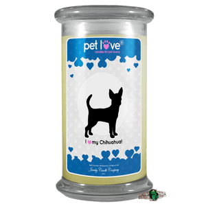 I Love My Chihuahua! | Pet Love Candle®-Pet Love®-The Official Website of Jewelry Candles - Find Jewelry In Candles!