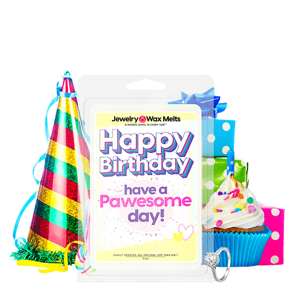 Happy Birthday have a Pawesome Day! | Happy Birthday Jewelry Wax Melt®