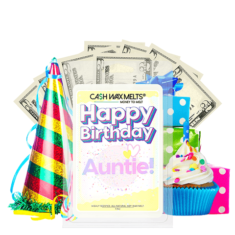 Happy Birthday Auntie! Happy Birthday Cash Wax Melt