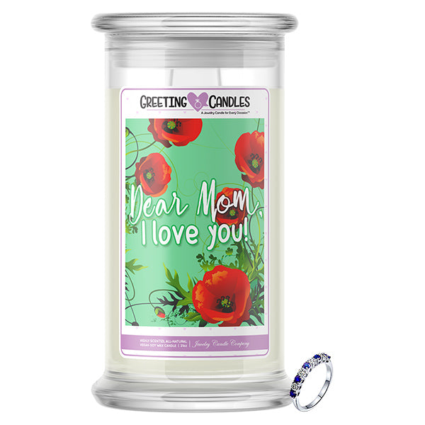 Dear Mom, I Love You! | Jewelry Greeting Candle