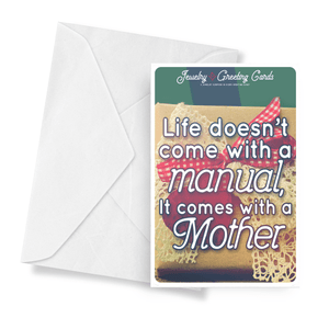 Life Doesn't Come With A Manual, It Comes With A Mother | Mother's Day Jewelry Greeting Cards®-Jewelry Greeting Cards-The Official Website of Jewelry Candles - Find Jewelry In Candles!