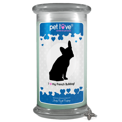 I Love My French Bulldog! | Pet Love Candle®-Pet Love®-The Official Website of Jewelry Candles - Find Jewelry In Candles!
