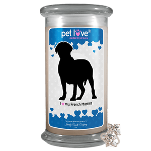 I Love My French Mastiff! | Pet Love Candle®-Pet Love®-The Official Website of Jewelry Candles - Find Jewelry In Candles!