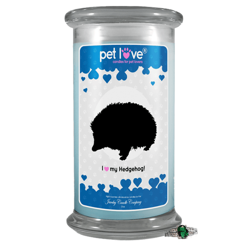 I Love My Hedgehog! | Pet Love Candle®-Pet Love®-The Official Website of Jewelry Candles - Find Jewelry In Candles!