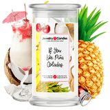 If You Like Piña Coladas! Jewelry Candle