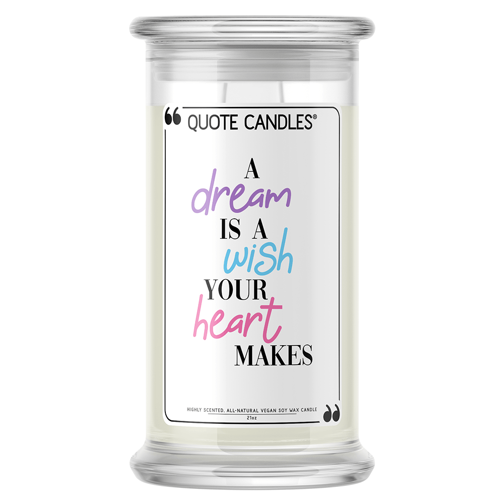 A Dream is a Wish Your Heart Makes | Quote Candle®-Quote Candles-The Official Website of Jewelry Candles - Find Jewelry In Candles!