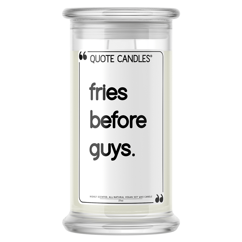 Fries Before Guys | Quote Candle®-Quote Candles-The Official Website of Jewelry Candles - Find Jewelry In Candles!