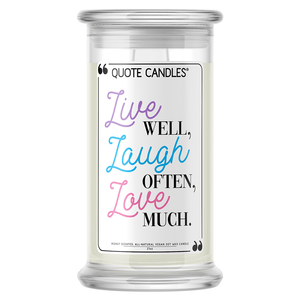Live Well, Laugh Often, Love Much | Quote Candle®-Quote Candles-The Official Website of Jewelry Candles - Find Jewelry In Candles!