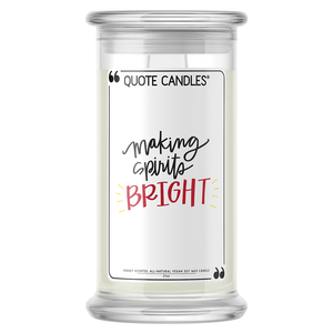 Making Spirits Bright | Holiday Quote Candle®-Quote Candles-The Official Website of Jewelry Candles - Find Jewelry In Candles!