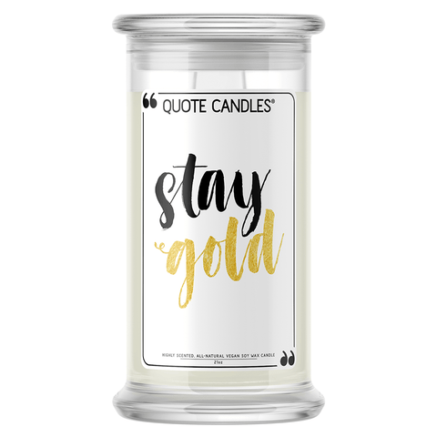 Stay Gold | Quote Candle®-Quote Candles-The Official Website of Jewelry Candles - Find Jewelry In Candles!