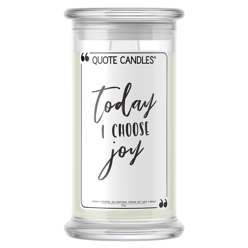Today I Choose Joy | Quote Candle®-Quote Candles-The Official Website of Jewelry Candles - Find Jewelry In Candles!