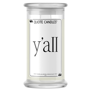 Y'all | Quote Candle®-Quote Candles-The Official Website of Jewelry Candles - Find Jewelry In Candles!