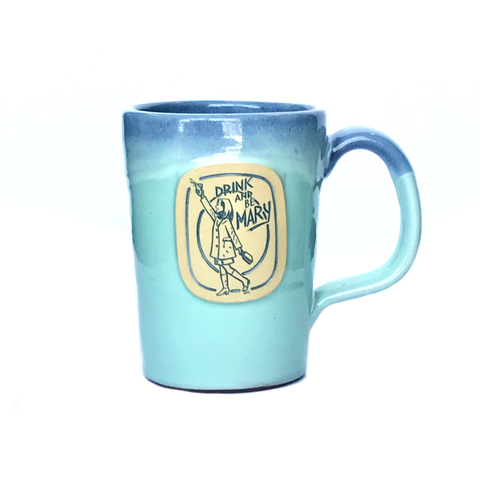 Drink and be Mary Mug