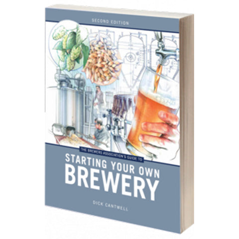 The Brewers Association's Guide to Starting Your Own Brewery (2nd Edition)