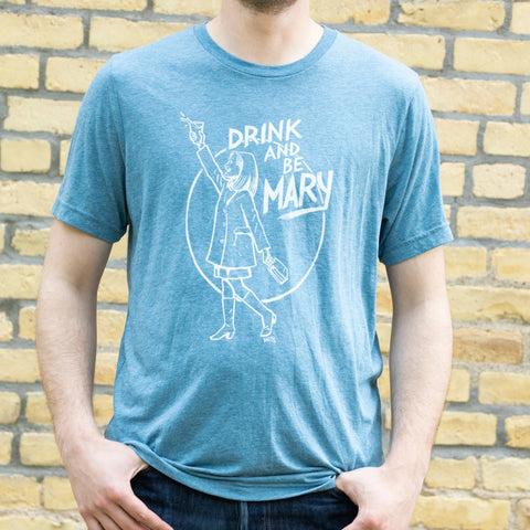 Drink and be Mary by DWITT T-Shirt