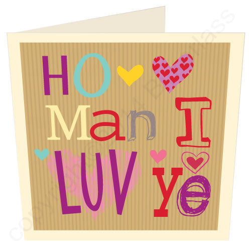 Ho Man I Luv Ye | Geordie Card