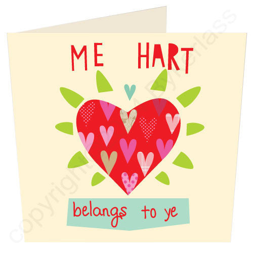 Me Hart Belangs To Ye | Geordie Card | Northumbrian Card | Tyneside Prints