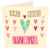 Aal Alwes Luv Yu | Northumbrian Card | Tyneside Prints