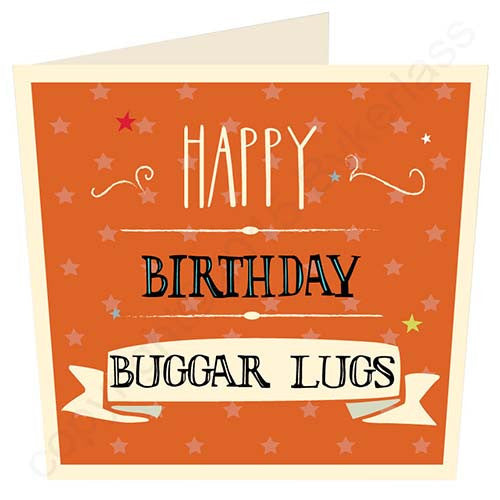Happy Birthday Buggar Lugs | Geordie Card