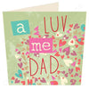 A Luv Me Dad | Geordie Card | Tyneside Prints