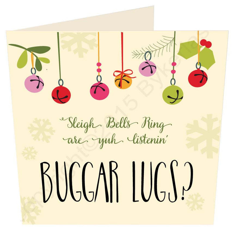 Sleigh Bells Ring Are Yuh Listening Buggar Lugs? | Geordie Christmas Card
