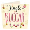 Jingle Yuh Buggar | Geordie Christmas Card | Tyneside Prints