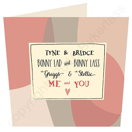 Me and You - Tyne & Bridge Geordie Card | Tyneside Prints