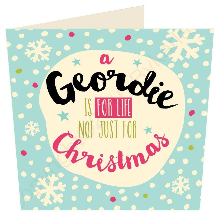 A Geordie Is For Life | Geordie Christmas Card