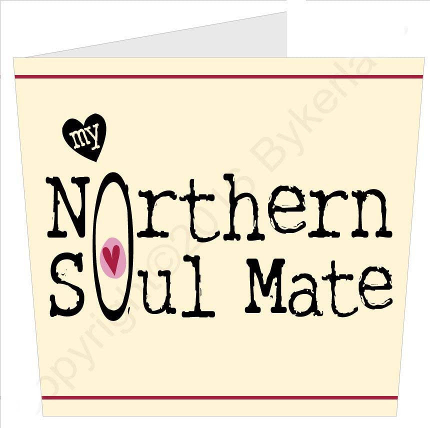 My Northern Soul Mate | Geordie Card | Tyneside Prints