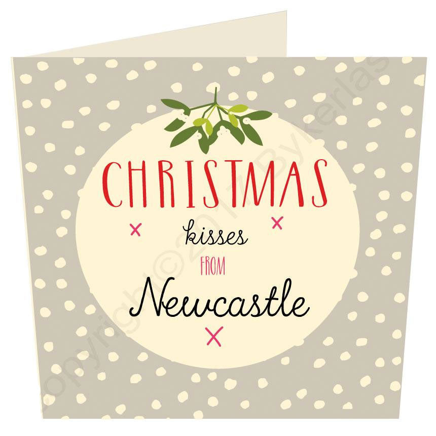 Christmas Kisses From Newcastle - Geordie Christmas Card