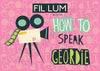 Fil Lum | Geordie Postcard | Tyneside Prints