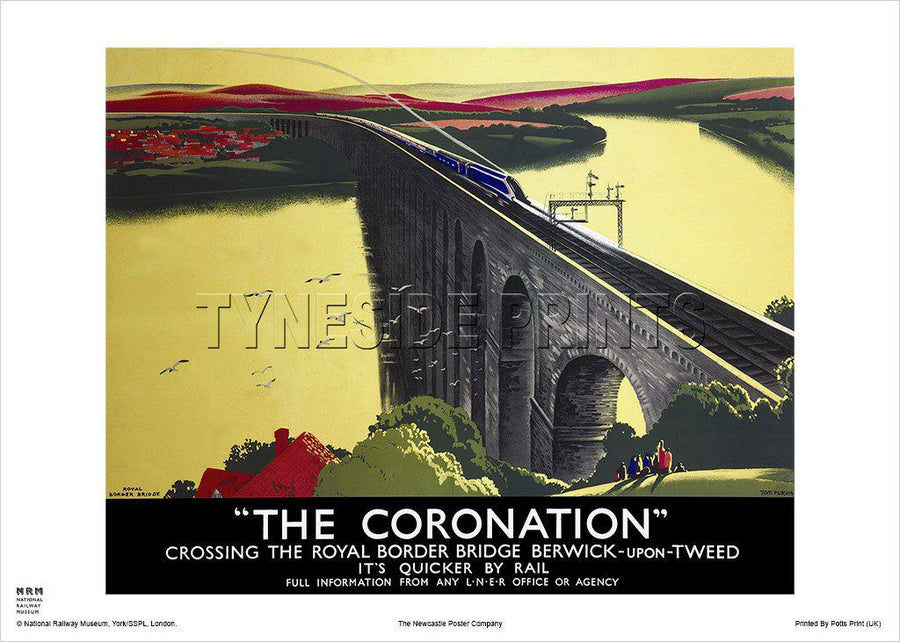 The Coronation - Royal Border Bridge Berwick upon Tweed Railway Travel Poster