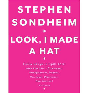 Stephen Sondheim's Look, I Made a Hat