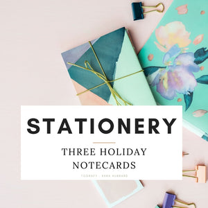 Stationery - Three Printable Holiday Notecards