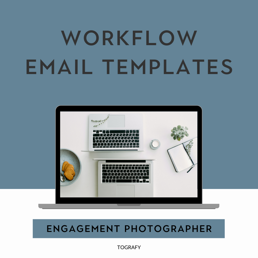 ENGAGEMENT PHOTOGRAPHER - EMAIL TEMPLATES/WORKFLOW