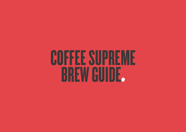 Coffee Supreme Brew Guide