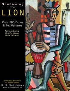 Bill Matthews - Shadowing the Lion: Over 500 Drum and Bell Patterns