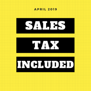 Sales Tax Included! Month of April 2019