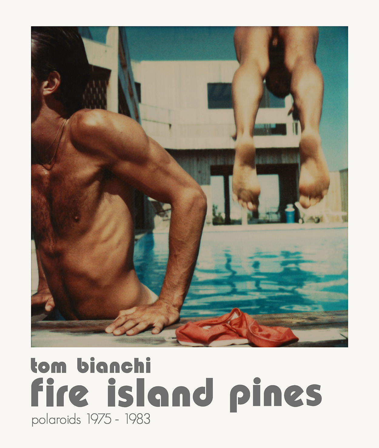 Tom Bianchi: Fire Island Pines, Polaroids 1975-1983 Hardcover – May 31, 2013