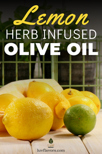 Lemon Herb Infused Olive Oil