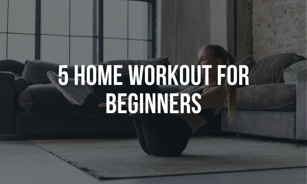 5 Home Workouts for Beginners